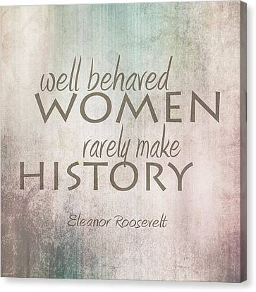 Well Behaved Women Canvas Print by Ann Powell