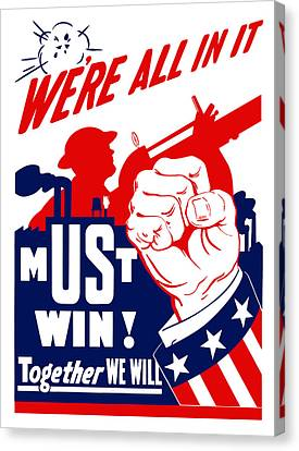 We're All In It - Ww2 Canvas Print by War Is Hell Store