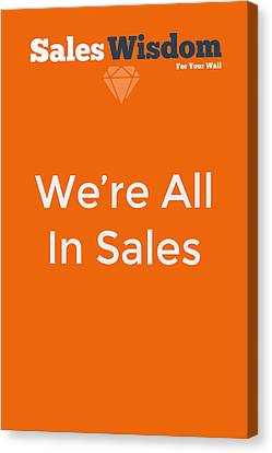 Canvas Print featuring the digital art We're All In Sales by Ike Krieger