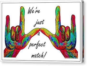 We're Just A Perfect Match Canvas Print by Eloise Schneider