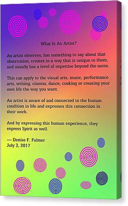 Canvas Print featuring the digital art What Is An Artist? by Denise Fulmer