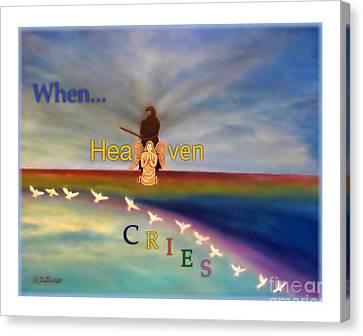 When Heaven Cries Canvas Print