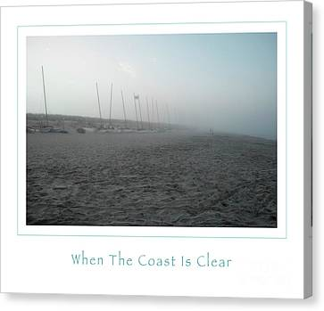 When The Coast Is Clear Canvas Print