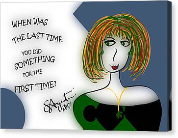 Lead The Life Canvas Print - When Was The Last Time You Did Something For The First Time? by Sharon Augustin