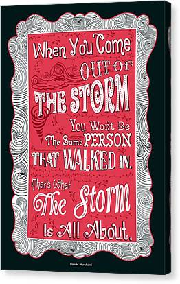 When You Come Out Of The Storm You Wont Be The Same Person Quotes Poster Canvas Print by Lab No 4