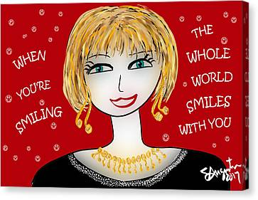 Lead The Life Canvas Print - When You're Smiling The Whole World Smiles With You by Sharon Augustin