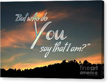 Who Do You Say That I Am Canvas Print by Sharon Soberon