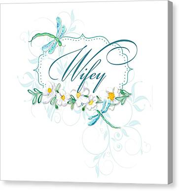 Wifey New Bride Dragonfly W Daisy Flowers N Swirls Canvas Print