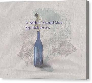Wine Hath Drown More Men Than The Sea Canvas Print by Brad Burns