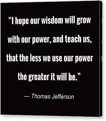 Thomas Jefferson Canvas Print - Wisdom Will Grow by Greg Joens