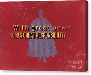With Great Power Comes Great Responsibility Canvas Print by Edward Fielding