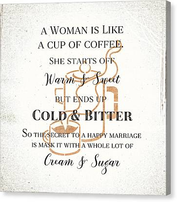 Canvas Print featuring the digital art Woman Like Coffe Happy Marriage Secret by Tracie Kaska