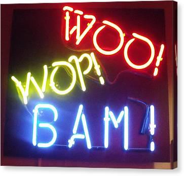 Woo Wop Bam Canvas Print by Anna Villarreal Garbis