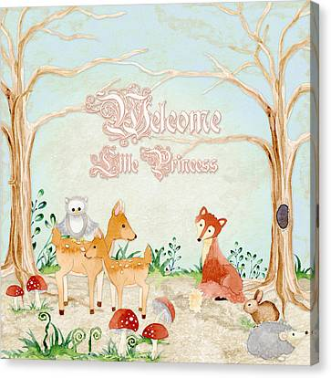 Woodland Fairy Tale - Welcome Little Princess Canvas Print by Audrey Jeanne Roberts