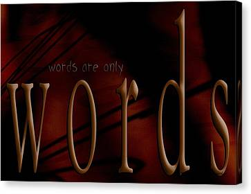 Words Are Only Words 5 Canvas Print by Vicki Ferrari