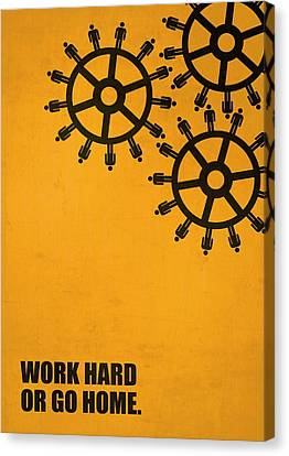 Work Hard Or Go Home Corporate Start-up Quotes Poster Canvas Print
