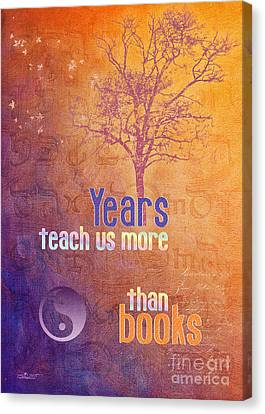 Years Teach Us More Canvas Print by Jutta Maria Pusl