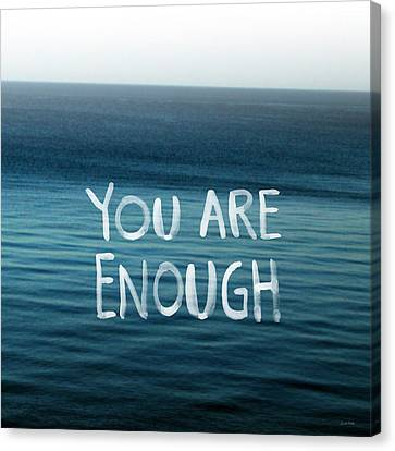 You Are Enough Canvas Print by Linda Woods