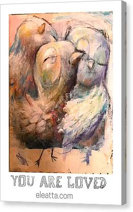You Are Loved Canvas Print by Eleatta Diver