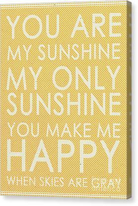 You Are My Sunshine Canvas Print by Pristine Cartera Turkus