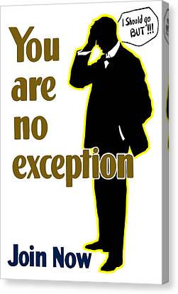 You Are No Exception - Join Now Canvas Print by War Is Hell Store
