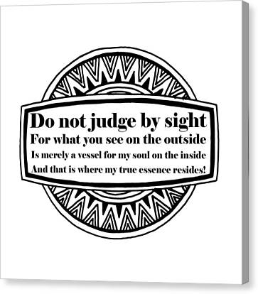 You Can't Judge Me Canvas Print