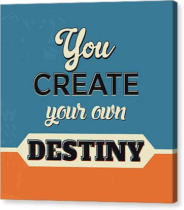 You Create Your Own Destiny Canvas Print by Naxart Studio