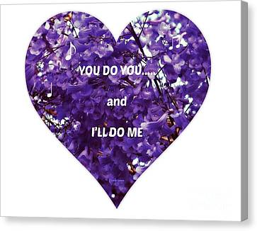 You Do You And I'll Do Me Canvas Print
