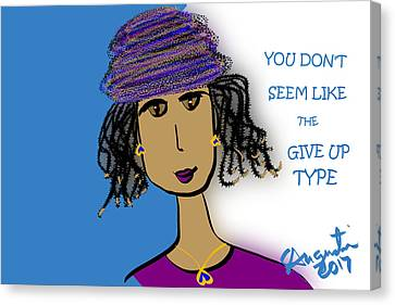 You Don't Seem Like The Give Up Type Canvas Print by Sharon Augustin