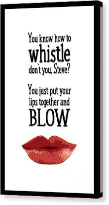 You Know How To Whistle, Don't You... Canvas Print by Mary Machare