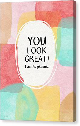 You Look Great- Art By Linda Woods Canvas Print by Linda Woods