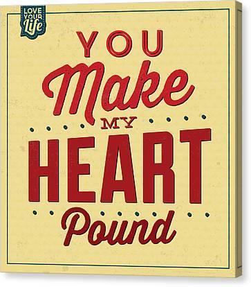 You Make My Heart Pound Canvas Print by Naxart Studio