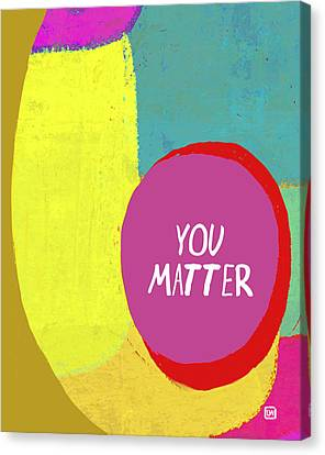 Canvas Print featuring the painting You Matter by Lisa Weedn