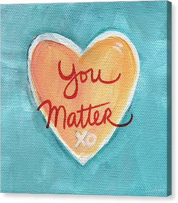 Heart Canvas Print - You Matter Love by Linda Woods