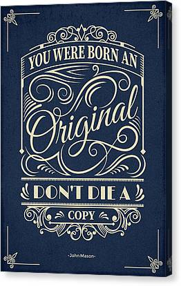You Were Born An Original Motivational Quotes Poster Canvas Print by Lab No 4