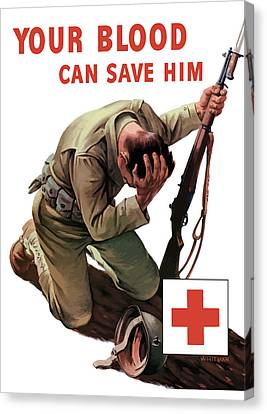 Your Blood Can Save Him - Ww2 Canvas Print by War Is Hell Store