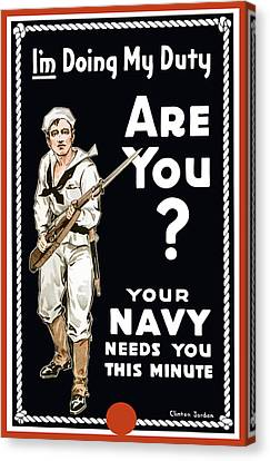 Canvas Print featuring the painting Your Navy Needs You This Minute by War Is Hell Store