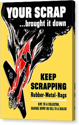 Your Scrap Brought It Down  Canvas Print by War Is Hell Store