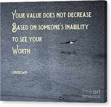 Your Value Canvas Print by Sharon Elliott