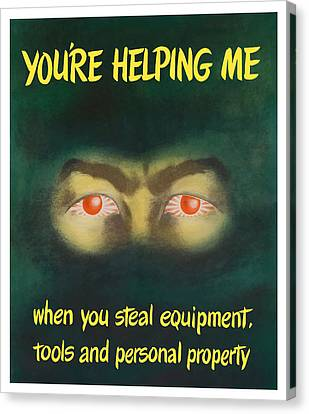 You're Helping Me When You Steal Equipment Canvas Print by War Is Hell Store