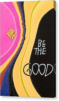 Be The Good Canvas Print