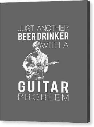 Just Another Beer Dinker With A Guitar Problem Tee Canvas Print