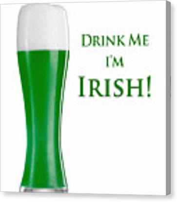 Drink Me I'm Irish Canvas Print by ISAW Company