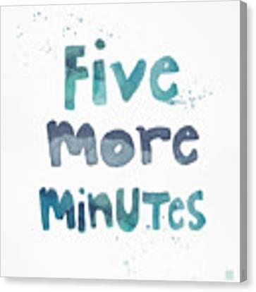 Five More Minutes Canvas Print