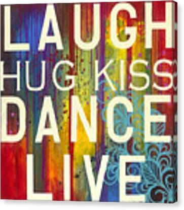Laugh Hug Kiss Dance Live Canvas Print by Carla Bank