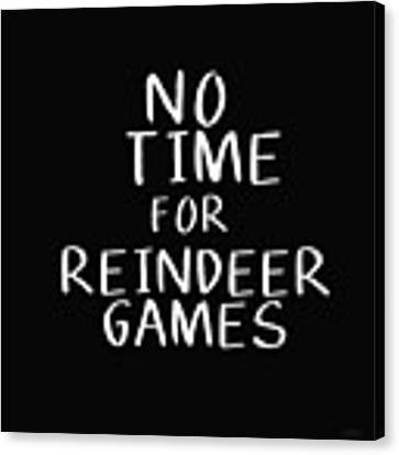 No Time For Reindeer Games Black- Art By Linda Woods Canvas Print