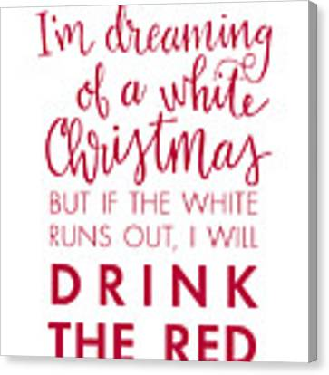 Drink The Red Canvas Print by Nancy Ingersoll