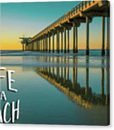 Life Is A Beach Scripps Pier La Jolla San Diego Canvas Print by Edward Fielding
