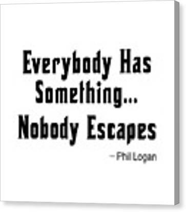 Nobody Escapes Canvas Print by Bob Slitzan