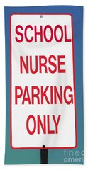 School Nurse Parking Sign  Bath Towel